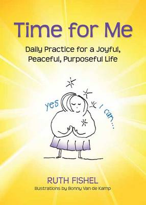 Time for Me: Daily Readings for a Joyful, Peaceful, Purposeful Life