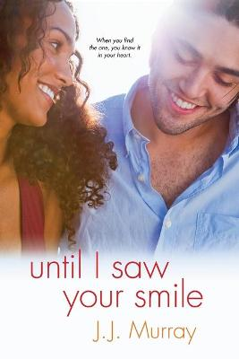 Until I Saw Your Smile