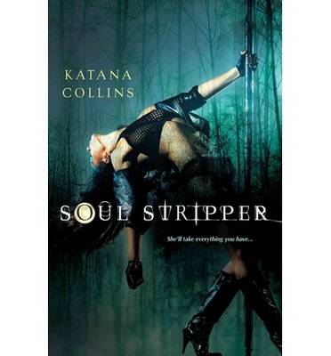 Soul Stripper: She'll Take Everything You Have