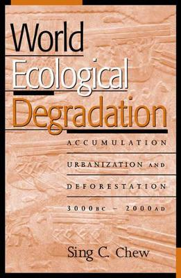 World Ecological Degradation: Accumulation, Urbanization, and Deforestation, 3000BC-AD2000