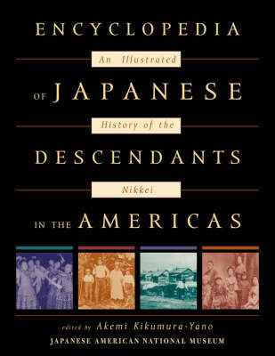 Encyclopedia of Japanese Descendants in the Americas: An Illustrated History of the Nikkei