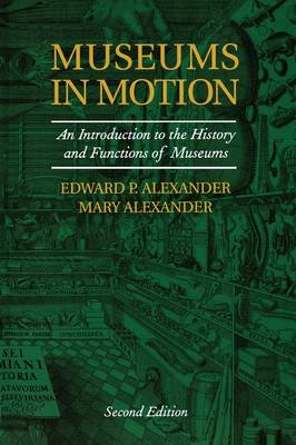 Museums in Motion: An Introduction to the History and Functions of Museums