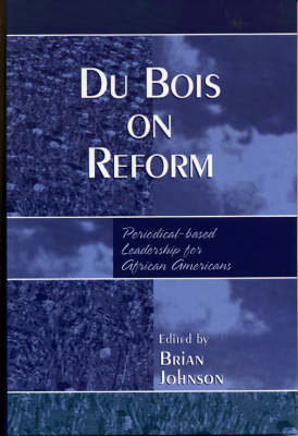 Du Bois on Reform: Periodical-based Leadership for African Americans
