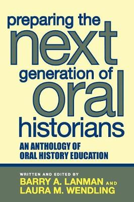 Preparing the Next Generation of Oral Historians: An Anthology of Oral History Education