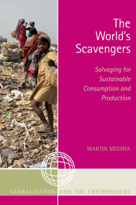 The World's Scavengers: Salvaging for Sustainable Consumption and Production
