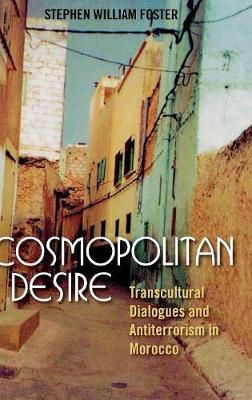 Cosmopolitan Desire: Transcultural Dialogues and Antiterrorism in Morocco