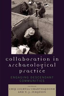 Collaboration in Archaeological Practice: Engaging Descendant Communities