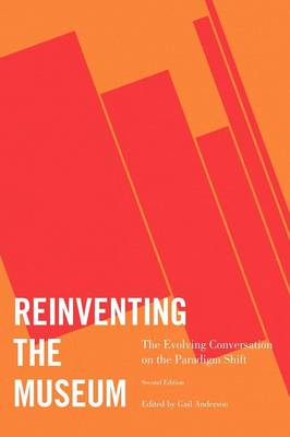 Reinventing the Museum: The Evolving Conversation on the Paradigm Shift