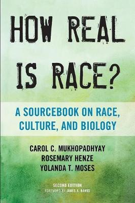 How Real Is Race?: A Sourcebook on Race, Culture, and Biology