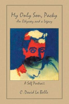 """My Only Son, Packy: """"An Odyssey and a Legacy"""""""