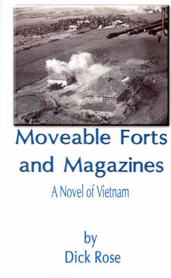 Moveable Forts and Magazines: A Novel of Vietnam