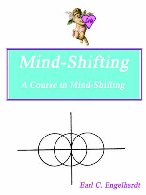 Mind-shifting: A Course in Mind-shifting
