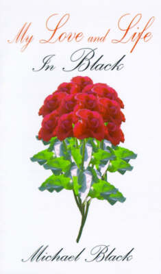 My Love and Life: In Black