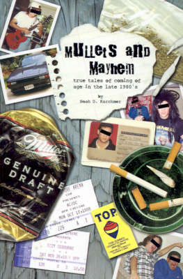 Mullets and Mayhem: True Tales of Coming of Age in the Late 1980's
