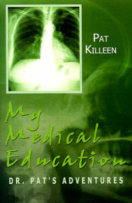My Medical Education: Dr. Pat's Adventures
