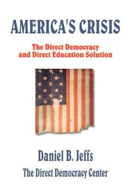 America's Crisis: The Direct Democracy and Direct Education Solution