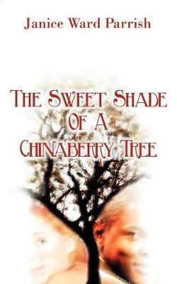 The Sweet Shade of a Chinaberry Tree