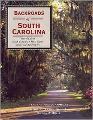 Backroads of South Carolina: Your Guide to South Carolina's Most Scenic Back Road Adventures