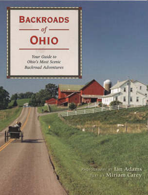 Backroads of Ohio: Your Guide to Ohio's Most Scenic Backroad Adventures