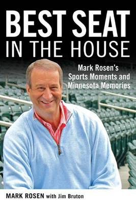Best Seat in the House: Mark Rosen's Sports Moments and Minnesota Memories
