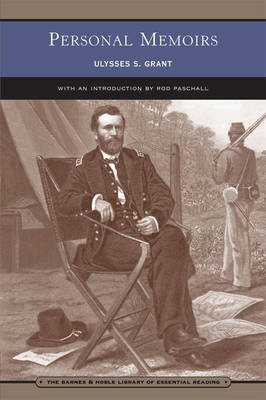 Personal Memoirs of Ulysses S. Grant (Barnes & Noble Library of Essential Reading): In Two Volumes (Vol. I & II)