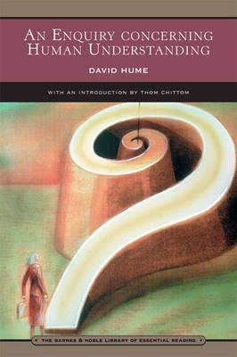 An Enquiry Concerning Human Understanding (Barnes & Noble Library of Essential Reading): and Selections from A Treatise of Human Nature