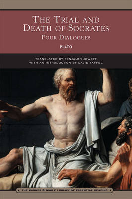 The Trial and Death of Socrates (Barnes & Noble Library of Essential Reading): Four Dialogues