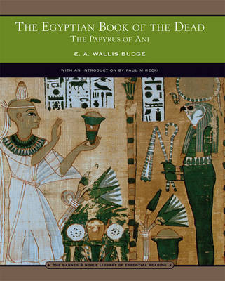 The Egyptian Book of the Dead (Barnes & Noble Library of Essential Reading): The Papyrus of Ani