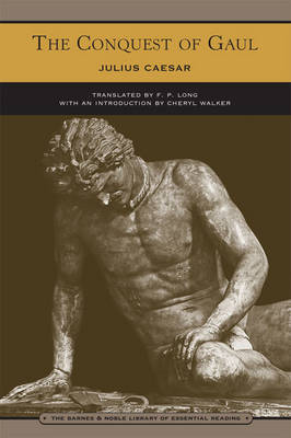 The Conquest of Gaul (Barnes & Noble Library of Essential Reading)