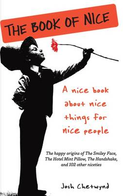 Book of Nice: A Nice Book about Nice Things for Nice People