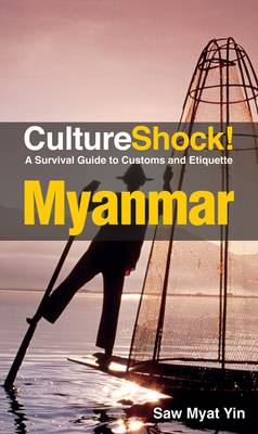 Myanmar: A Survival Guide to Customs and Etiquette