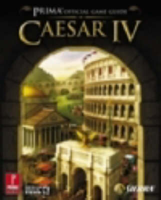 Caesar IV: The Official Game Guide