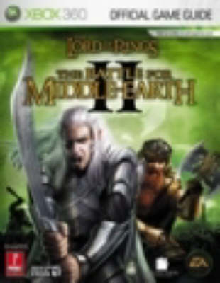 Lord of the Rings: The Official Strategy Guide: v. 2: Battle for Middle Earth