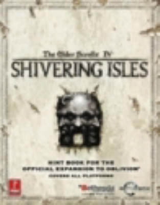 Elder Scrolls IV: Shivering Isles - Official Strategy Guide
