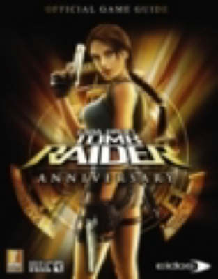 Lara Croft Tomb Raider: Official Strategy Guide