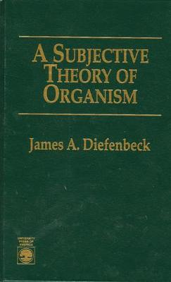 A Subjective Theory of Organism