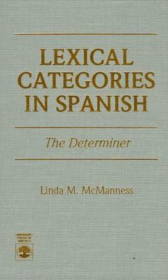Lexical Categories in Spanish: The Determiner