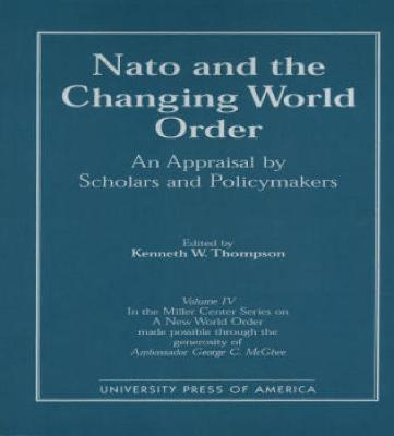 NATO and the Changing World Order: An Appraisal by Scholars and Policymakers