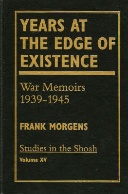 Years at the Edge of Existence: War Memoirs 1939-1945
