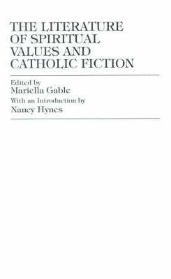 The Literature of Spiritual Values and Catholic Fiction