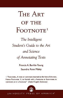 The Art of the Footnote: Intelligent Student's Guide to the Art and Science of Annotating Texts