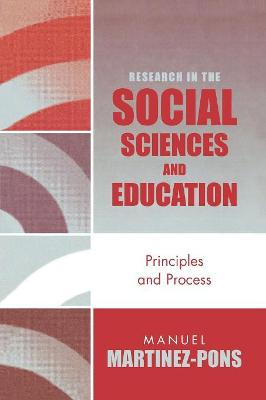 Research in the Social Sciences and Education: Principles and Process
