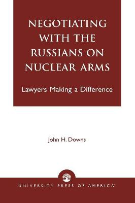 Negotiating with the Russians on Nuclear Arms: Lawyers Making a Difference