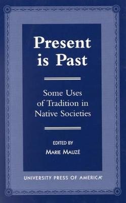 Present is Past: Some Uses of Tradition in Native Societies