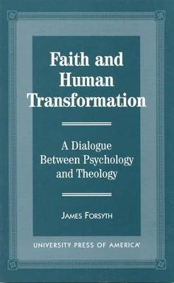 Faith and Human Transformation: A Dialogue Between Psychology and Theology