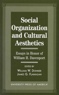 Social Organization and Cultural Aesthetics: Essays in Honor of William Davenport