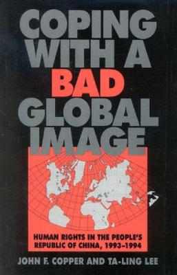Coping with a Bad Global Image: Human Rights in the People's Republic of China, 1993-1994
