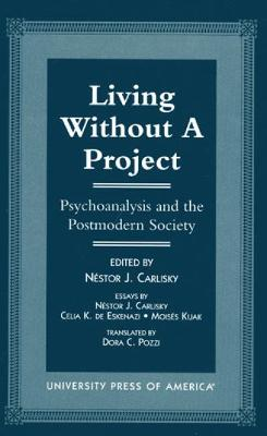Living without a Project: Psychoanalysis and the Postmodern Society