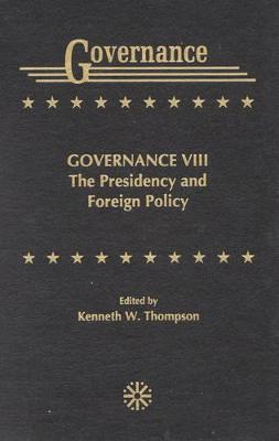 Governance VIII: The Presidency and Foreign Policy
