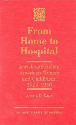From Home to Hospital: Jewish and Italian American Women and Childbirth, 1920-1940